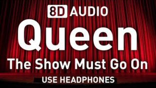 Queen – The Show Must Go On | 8D AUDIO 🎧