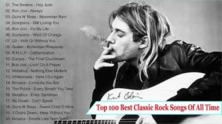 The Best Classic Rock Songs Of All Time – Greatest Hits Classic Rock Songs Ever